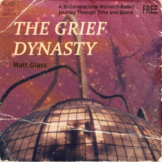 Matt Glass<br /> The Grief Dynasty