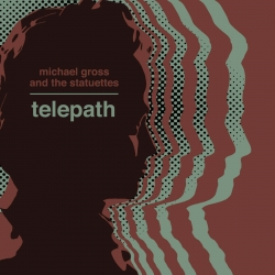 Michael Gross & The Statuettes - Telepath