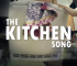 The Kitchen Song