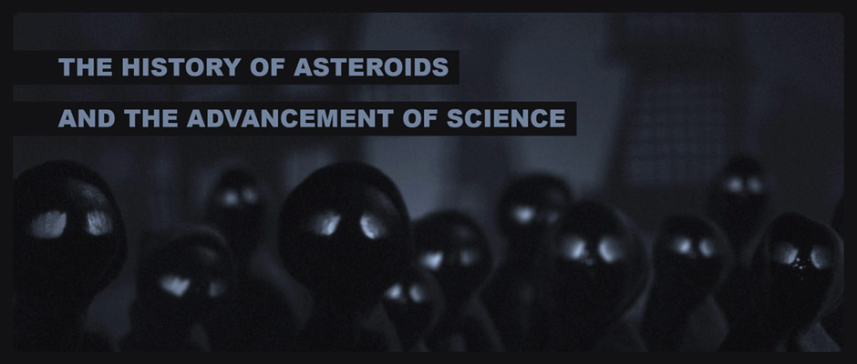 The History of Asteroids and the Advancement of Science