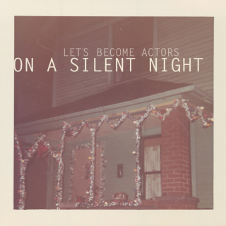 Let's Become Actors <br>On A Silent Night