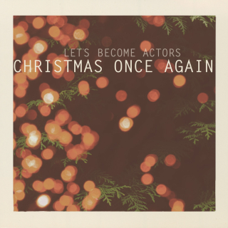 Let's Become Actors <br />Christmas Once Again
