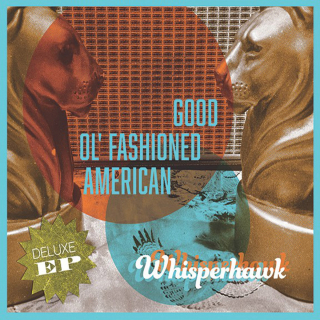 Whisperhawk <br>Good Old Fashion American