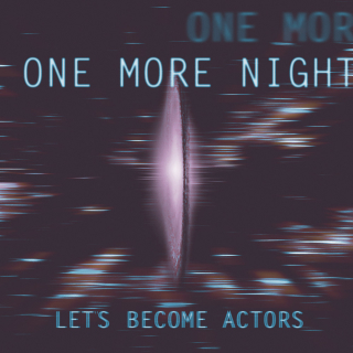 Let's Become Actors <br>One More Night EP